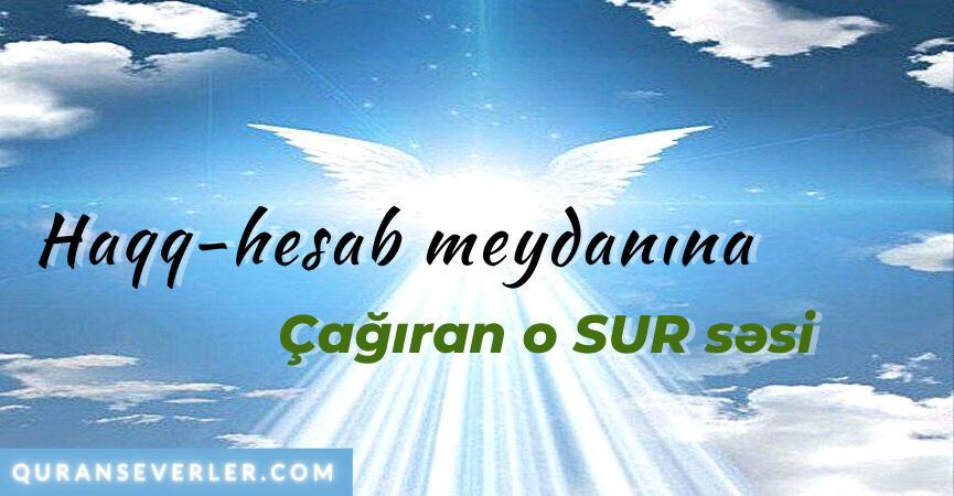 Qiyamət günü çalınacaq sur ...