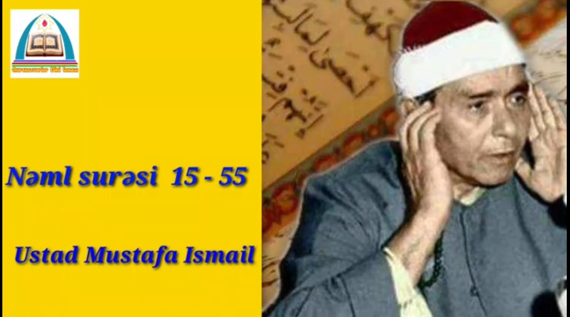Ustad Mustafa Ismail - Neml suresi 15-55